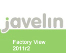 Javelin 2011r2 Factory View